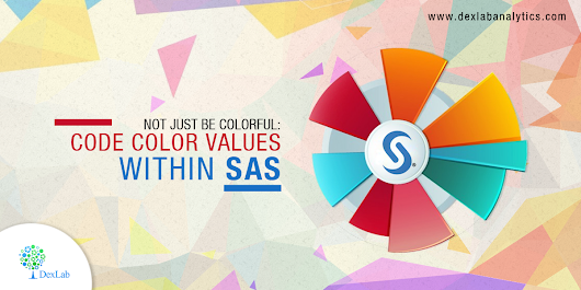 Not Just Be Colorful: Code Color Values Within SAS