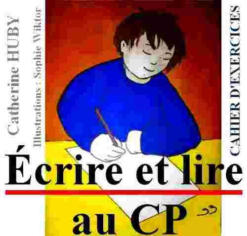 Ecrire et lire au CP - Cahier d'exercices