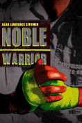 Title: Noble Warrior, Author: Alan Lawrence Sitomer