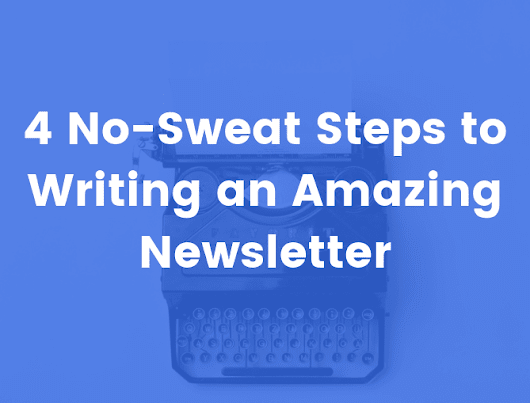 4 No-Sweat Steps to Writing a Newsletter People Love to Read | ActiveCampaign Email Marketing Blog