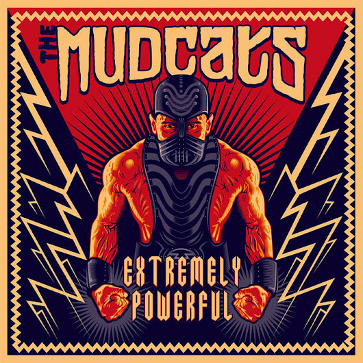 Extremely Powerful, by The Mudcats