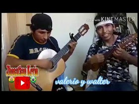 Cholita bonita - Valerio y Walter (Música)