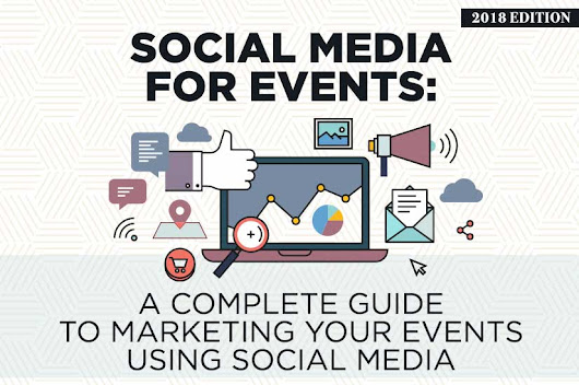 Social Media for Events (2018 Edition): A Complete Guide to Marketing Your Events Using Social Media