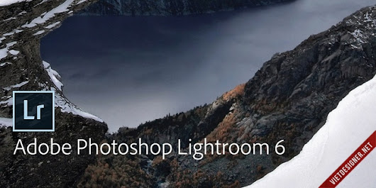 [Download] Adobe Photoshop Lightroom CC 6.6 Full cờ rắc