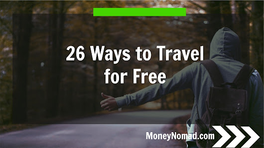 26 Ways to Travel for Free - Money Nomad