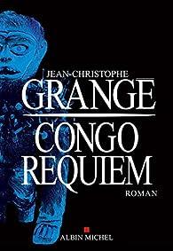 Congo Requiem par Grangé