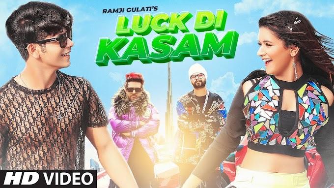 Luck Di Kasam song lyrics | Ramji Gulati | Avneet Kaur | Siddharth Nigam | Vikram Nagi | Mack
