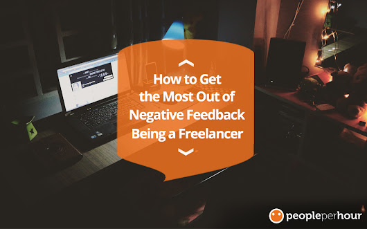 How to Get the Most Out of Negative Feedback Being a Freelancer - PeoplePerHour.com Blog