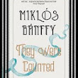 Book Review: They Were Counted by Bánffy Miklós