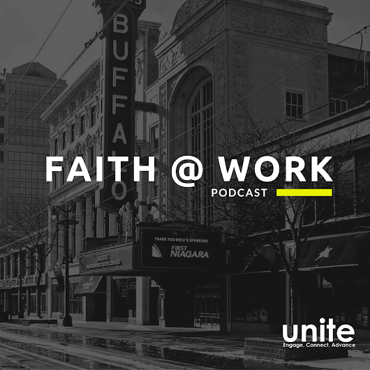 Faith @ Work Podcast presented by UniteLeadership.com