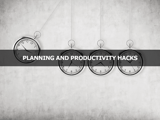 Planning and Productivity Hacks - Lisa Larter