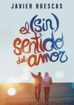 El (sin) sentido del amor Javier Ruescas