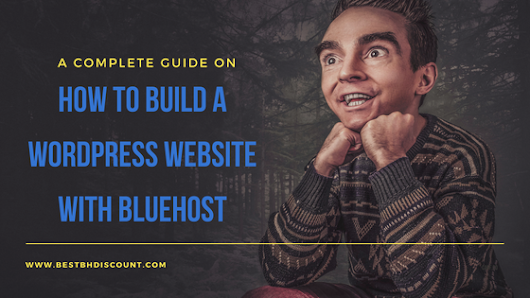 How to Build a Wordpress Website with Bluehost | Best BH Discount