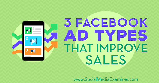 3 Facebook Ad Types That Improve Sales