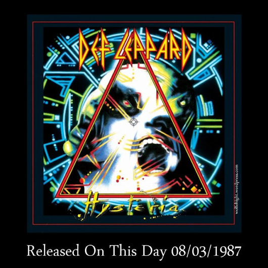 "August 3rd In Album History – Def Leppard ""Hysteria"" / 1987"