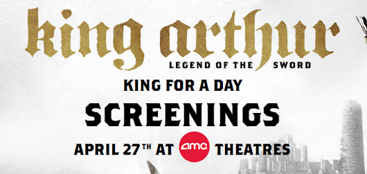 FREE King Arthur: Legend of the Sword Movie Screening Passes!!
