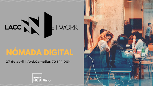 April 27th 2018 - LaconNetwork Digital Nomads Vigo