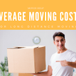 Average Moving Costs of a Long Distance Move | Mover Help – Tips, Advice, and How To Move