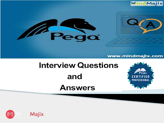 Learn pega interview questions & answers from mindmajix