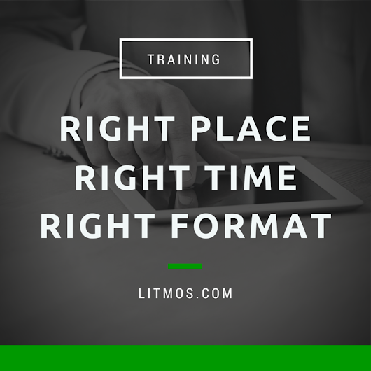 Training: Right Place, Right Time, Right Format
