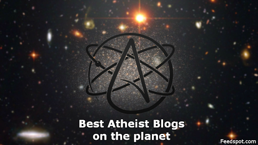 Top 30 Atheist Blogs And Websites Every Atheist Must Follow | Feedspot Blog
