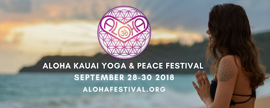 Sailing in new directions & saying ALOHA to Kauai's first annual Yoga & Peace Festival + a note of gratitude for LOTUS!