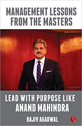 Lead With Purpose Like Anand Mahindra By Rajiv Agarwal (book Review: 4.25*/5) !!!