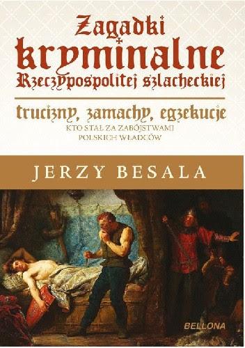 Okładka książki Zagadki kryminalne Rzeczypospolitej szlacheckiej