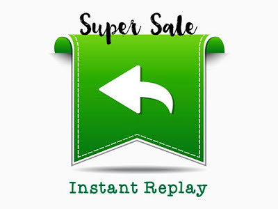 Super Sale Instant Replay