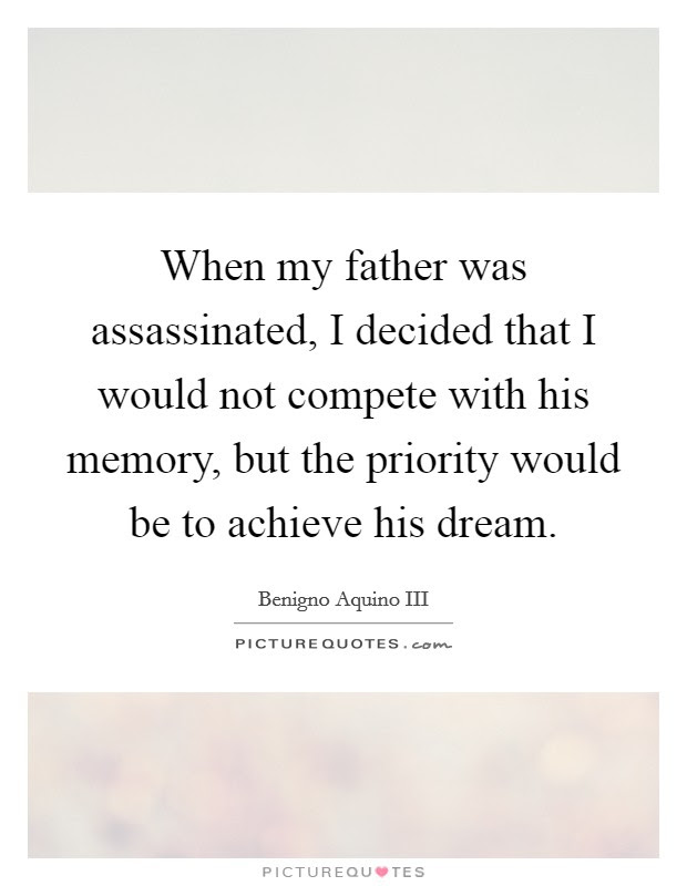 When My Father Was Assassinated I Decided That I Would Not