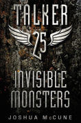 Title: Talker 25 #2: Invisible Monsters, Author: Joshua McCune