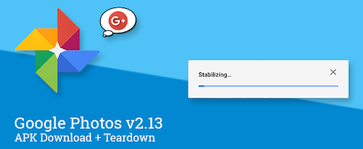Google Photos v2.13 adds video stabilization, hints at possible Google+ integration [APK Download + Teardown]