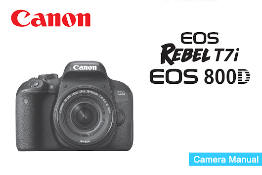 Canon EOS Rebel T7i / EOS 800D / Kiss X9i Instruction or User's Manual Available for Download [PDF]