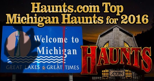 Haunts.com's 2016 Top Haunted Attractions for Michigan