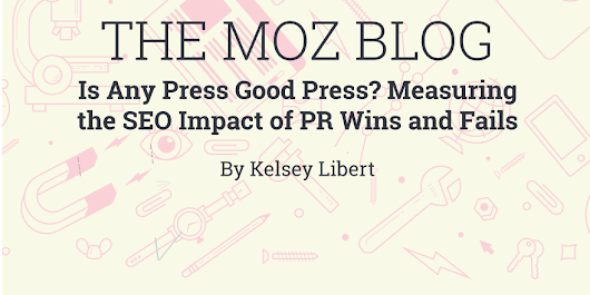 Is Any Press Good Press? Measuring the SEO Impact of PR Wins and Fails