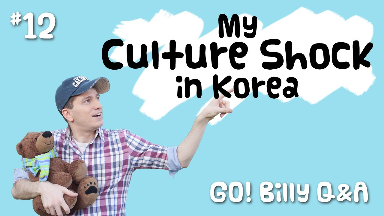My Culture Shock in Korea  GO! Billy Korean