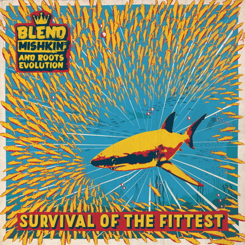 Survival Of The Fittest - Blend Mishkin & Roots Evolution by NICE UP! records