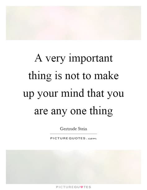Not Making Up Your Mind Quotes
