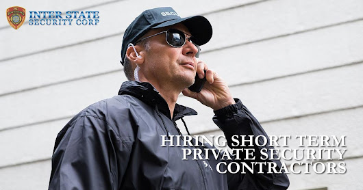 When You Should Hire Short Term Private Security Contractors