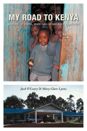 My Road to Kenya: A Story of Faith, Hope and Democracy in Action