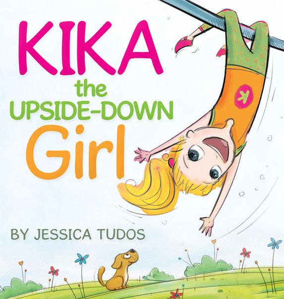Kika the Upside-Down Girl by Jessica Tudos