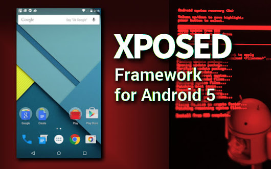 Xposed Framework for Android 5 is now Available