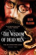 http://www.barnesandnoble.com/w/wisdom-of-dead-men-oisin-mcgann/1113474222?ean=9781497665897