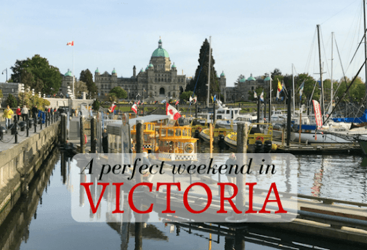 Spend a perfect weekend in Victoria, Canada