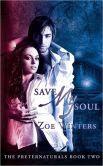 Save My Soul (Paranormal Romance/Urban Fantasy: Preternaturals Book 2)