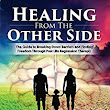 Healing from the Other Side: The Guide to Breaking Down Barriers and Finding Freedom through Past Life Regression Therapy eBook: Tom Barber, Sandra Westland: : Kindle Store