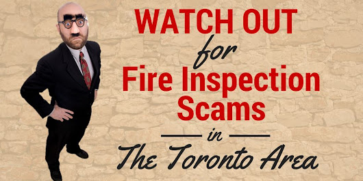 Watch Out for Phony Fire Inspection Scams in the Toronto Area