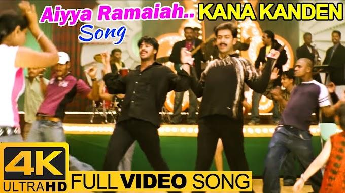 Kana Kanden | Aiyya Ramaiah Full Video Song 4K