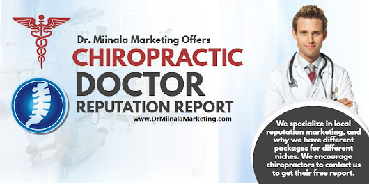 Dr. Miinala Marketing Offers Chiropractic Doctor Reputation Management Report