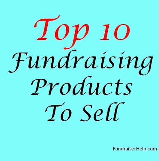 Top 10 Fundraising Products To Sell